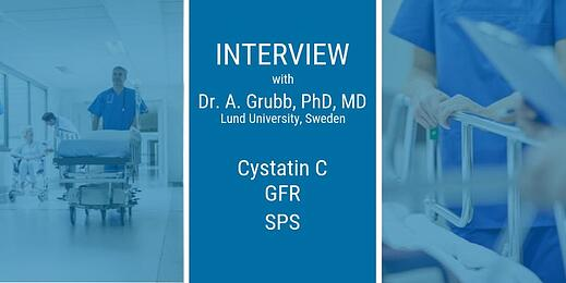 Interview with Dr. A. Grubb - Cystatin C, GFR and SPS