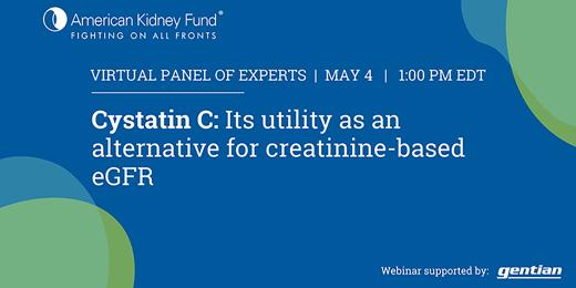 AKF webinar: Cystatin C and its utility as an alternative to creatinine