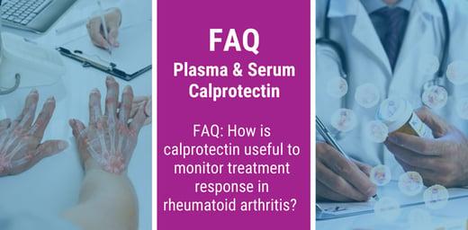 FAQ: How is calprotectin useful to monitor treatment response in rheumatoid arthritis?
